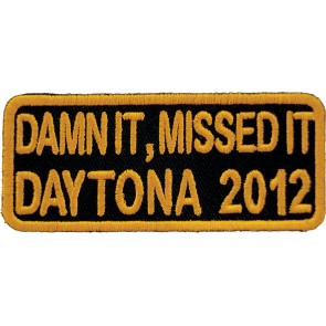 2012 Daytona Bike Week Damn It Missed It Orange Event Patch