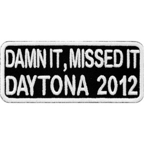 2012 Daytona Bike Week Damn It Missed It White Event Patch
