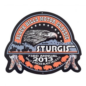 2013 Sturgis 73rd Official Black Hills Motor Classic Metal Sign