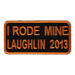 Embroidered 2013 Laughlin I Rode Mine Orange Event Patch