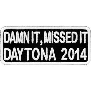 2014 Daytona Bike Week Damn It Missed It White Event Patch