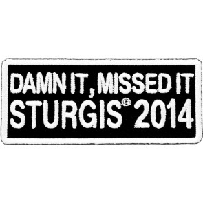 2014 Sturgis Rally Damn It, Missed It White Event Patch