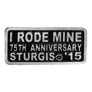 2015 Sturgis 75th anniversary Black Hills Rally I Rode Mine Event Pin