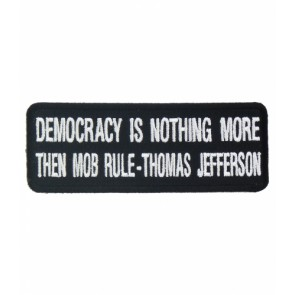Democracy Is Mob Rule Patch, Political Patches