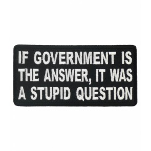 If Government Is The Answer Patch, Political Patches