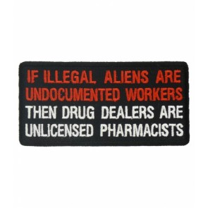 Illegal Aliens & Drug Dealers Patch, Political Patches