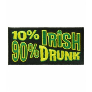 10% Irish 90% Drunk Patch, Funny Irish Patches