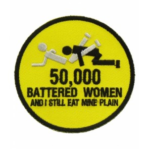 50,000 Battered Women Patch, Vulgar Sayings Patches