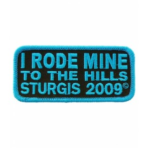I Rode Mine To The Hills Sturgis 2009 Blue Patch