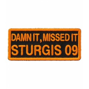 Damn It Missed It Sturgis 2009 Orange Event Patch