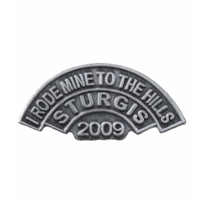 2009 Sturgis I Rode Mine To The Hills Event Pin
