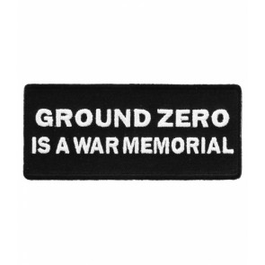 Ground Zero Is War Memorial Patch, 9-11 Memorial Patches