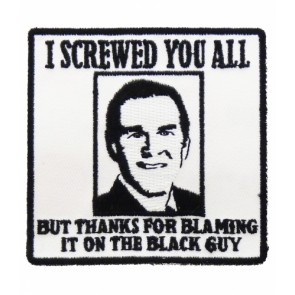 I Screwed You All George W. Bush Patch, Political Patches