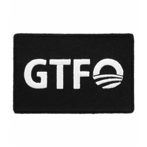 GTFO Obama Black & White Patch, Political Patches
