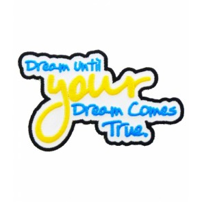 Dream Until Dreams Come True Patch, Inspirational Patches