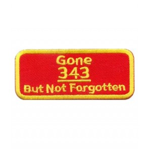 Gone 343 But Not Forgotten 9-11 Patch, Patriotic Patches