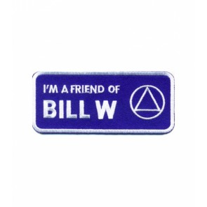 I'm A Friend of Bill W Patch, AA Sobriety Patches