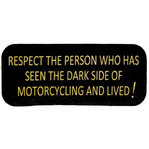 Respect The Person Who Has Seen The Dark Side Of Motorcycling And Lived Genuine Leather Patch