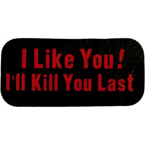 Red & Black I Like You I'll Kill You Last Genuine Leather Patch