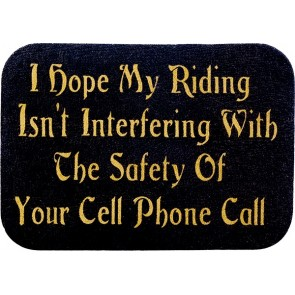 I Hope My Riding Isn't Interfering With The Safety Of Your Cell Phone Call Genuine Leather Patch