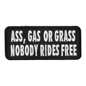 Ass Gas Or Grass Nobody Rides Free Embroidered Patch