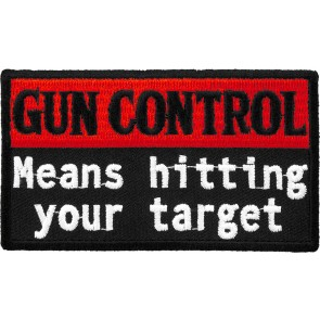 Gun Control Means Hitting Your Target Patch