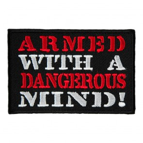 Armed With A Dangerous Mind Embroidered Patch