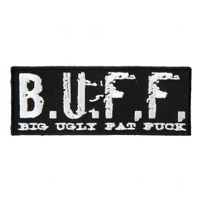 Black & White Big Ugly Fat Fuck B.U.F.F. Embroidered Patch