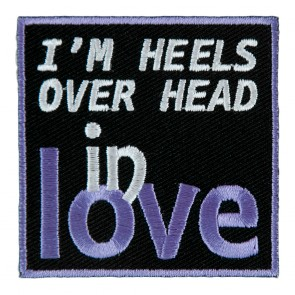 I'm Heels Over Head In Love Embroidered Patch