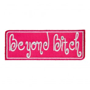 Beyond Bitch Embroidered Patch