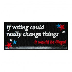 Sew On If Voting Could Change Things Patch