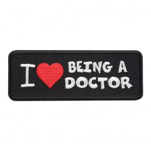 Embroidered I Love Being A Doctor Patch