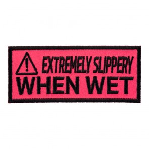 Extremely Slippery When Wet Embroidered Patch