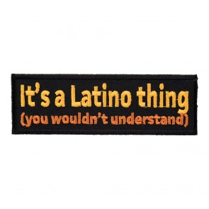 It's A Latino Thing You Wouldn't Understand Patch