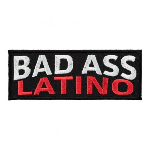 Embroidered Bad Ass Latino Patch