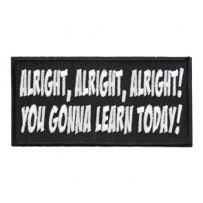 Alright Alright Alright You Gonna Learn Today Patch