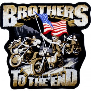 Embroidered Bothers To The End Riding Bikers Patch
